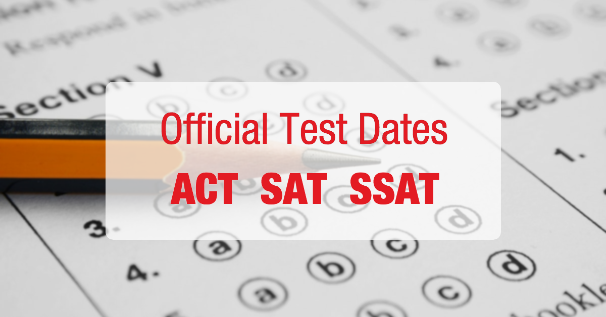 2018-2019 Official ACT, SAT, SSAT Test Dates | The Edge