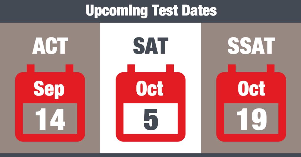 Upcoming ACT SAT SSAT Test Dates