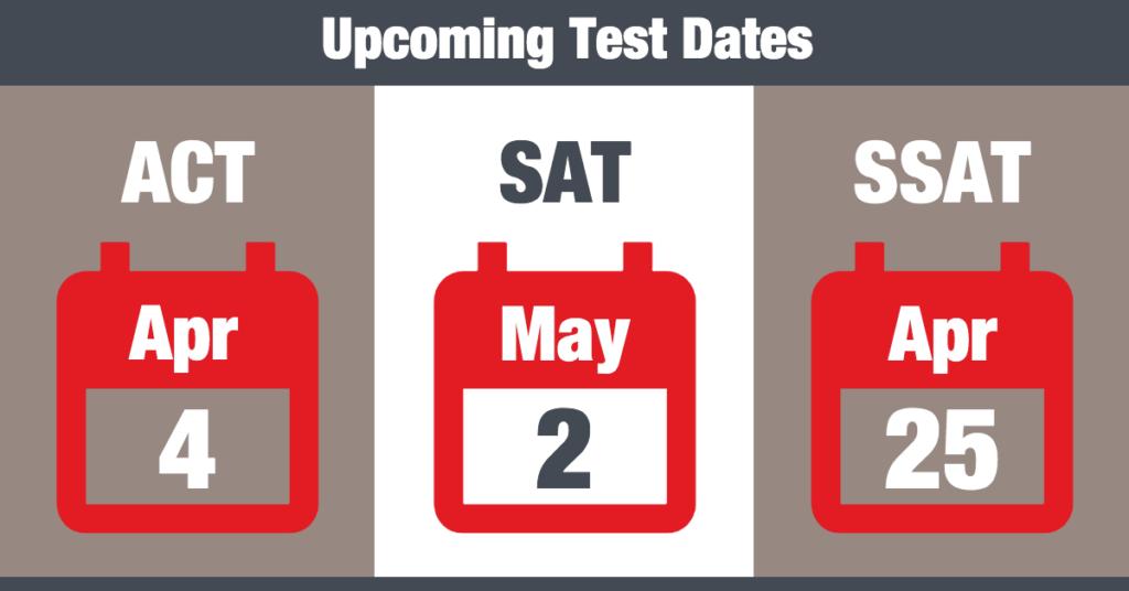 Upcoming ACT SAT SSAT
