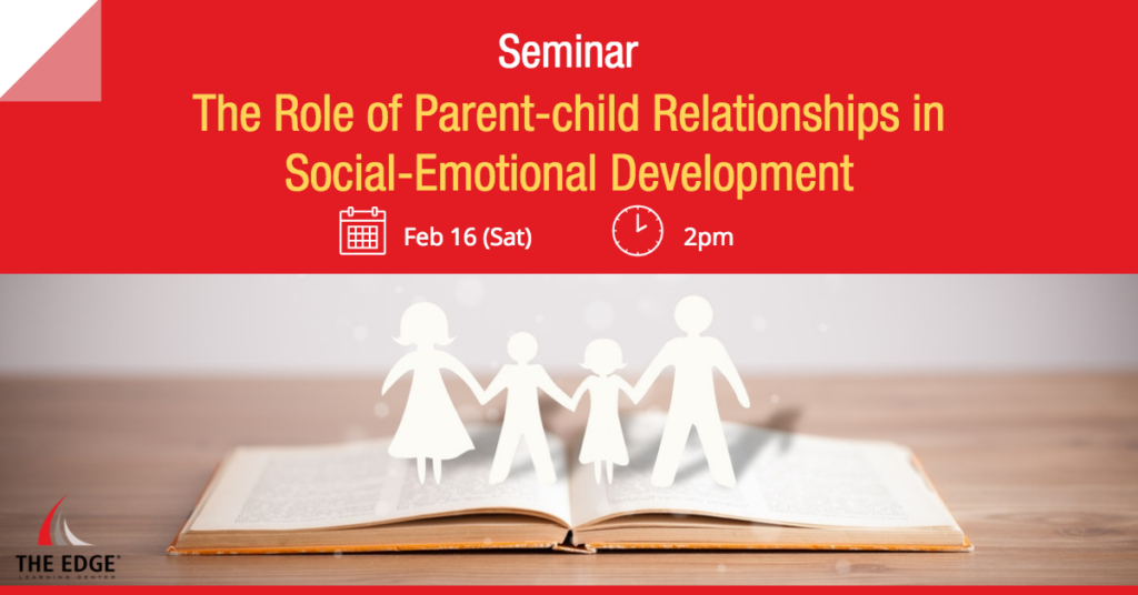 The Role of Parent-child Relationships on Social-Emotional Development