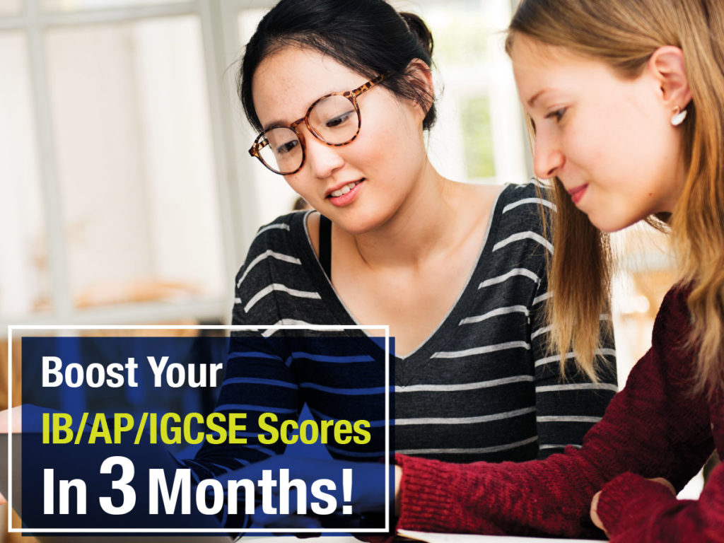 Boost Your IB|AP|IGCSE Scores In 3 Months!
