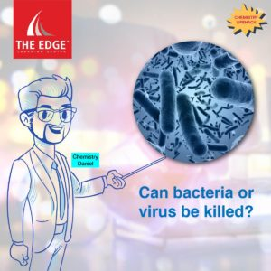 Can bacteria or virus be killed?
