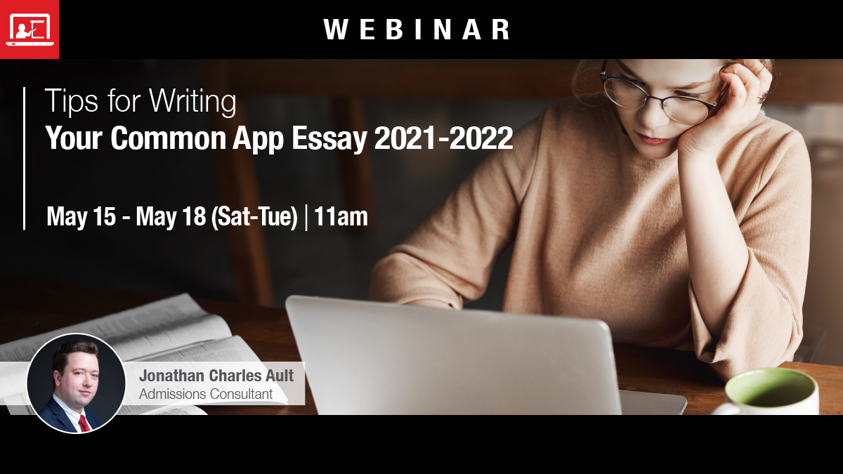 Webinar: Tips for Writing Your Common App Essay 2021-2022
