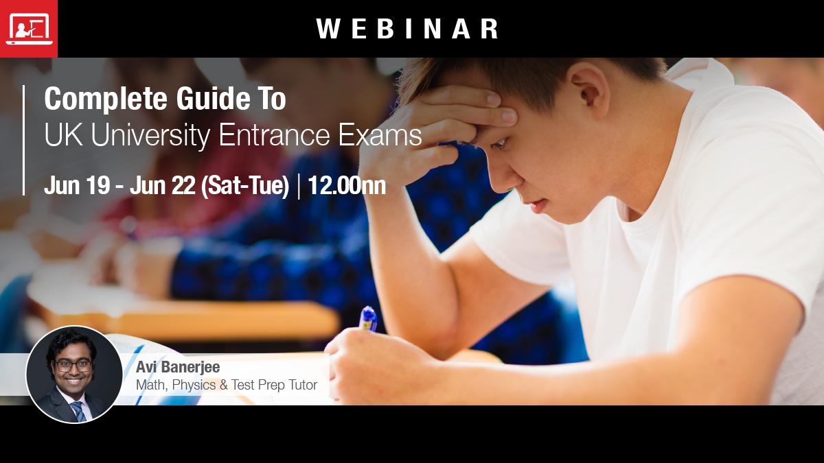 Webinar: Complete Guide To UK University Entrance Exams